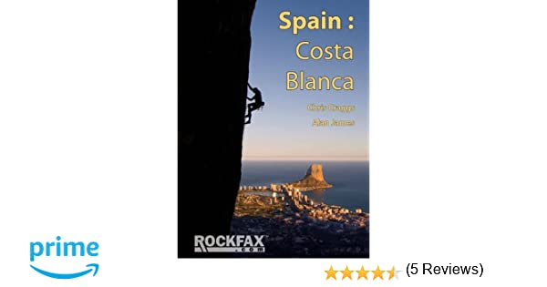 Costa Blanca Spain Rockfax Guide. Rock Climbing Guide. Rockfax Climbing Guide: Amazon.es: Chris Craggs and Alan James: Libros en idiomas extranjeros