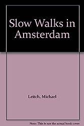 Slow Walks in Amsterdam