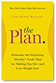 The Plan: Eliminate the Surprising Healthy Foods That Are Making You Fat--and Lose Weight Fast (2014)