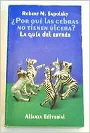 Por Que Las Cebras No Tienen Ulcera - La Guia Del Estres
