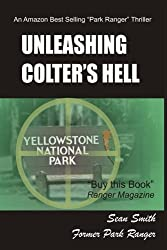 Unleashing Colter's Hell (A National Park Thriller)