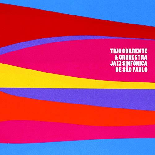 Trio Corrente & Orquestra Jazz Sinfônica de São Paulo Ao Vivo