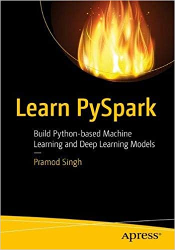 Buy Learn PySpark: Build Python-based Machine Learning and Deep