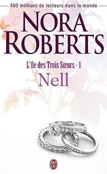 L'Île des trois soeurs, tome 1 : Nell par Roberts