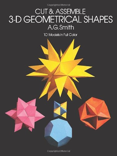 Cut & Assemble 3-D Geometrical Shapes: 10 Models in Full Color (Models & Toys)