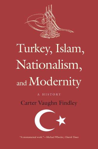 Turkey, Islam, Nationalism, and Modernity: A History