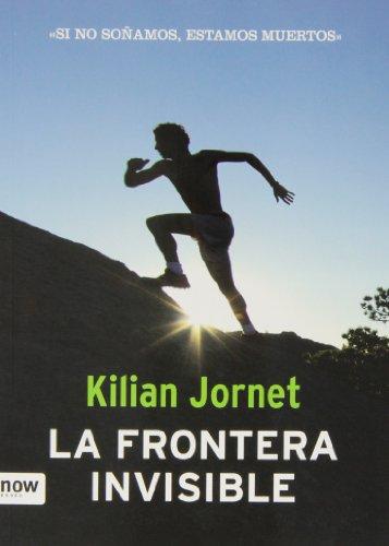 Descargar Libro La Frontera Invisible - 2ª Edición ) Kilian Jornet I Burgada
