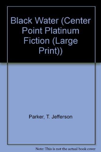 Download Black Water (Center Point Platinum Fiction (Large Print)) ebook
