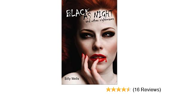 Black As Night - Kindle edition by Billy Wells. Literature & Fiction Kindle eBooks @ Amazon.com.