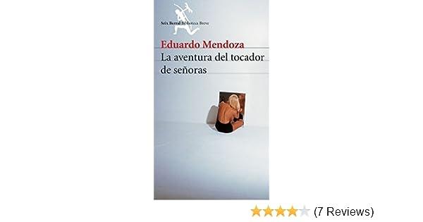 Amazon.com: La aventura del tocador de señoras eBook: Eduardo Mendoza Garrriga: Kindle Store