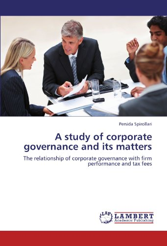 A study of corporate governance and its matters: The relationship of corporate governance with firm performance and tax