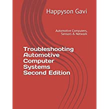 Troubleshooting Automotive Computer Systems Second Edition: Automotive Computers, Sensors & Network