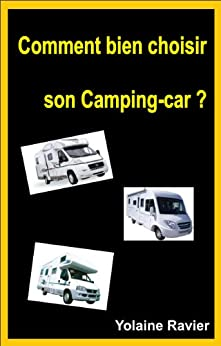 comment bien choisir son camping car french edition ebook yolaine ravier. Black Bedroom Furniture Sets. Home Design Ideas