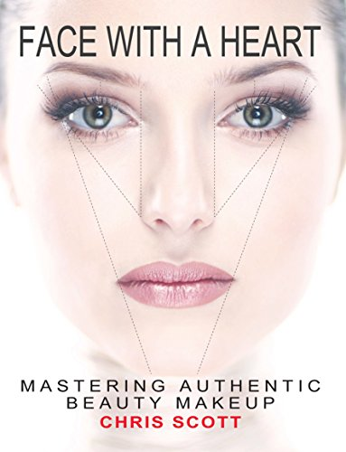 Face with a Heart: Mastering Authentic Beauty Makeup ()