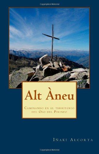 Alt Àneu: Caminando en el territorio del Oso del Pirineo ...