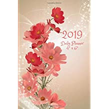 "2019 Daily Planner 4"" x 6"": Floral Cover; Small Mini Calendar To Fit Purse & Pocket; Ultra Portable Monthly & Weekly Goals Journal With Quotes & Address Book; Dates From January - December 2019"