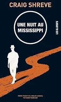 Une nuit au Mississippi par Craig Shreve