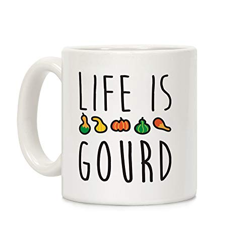 LookHUMAN Life Is Gourd White 11 Ounce Ceramic Coffee Mug -