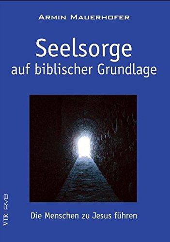 Seelsorge auf biblischer Grundlage von Karl-Heinz Vanheiden