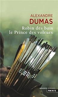 Robin des Bois : le prince des voleurs, Dumas, Alexandre