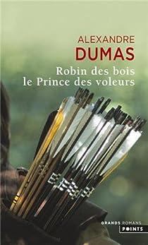 Robin des bois : Le Prince des voleurs par Dumas