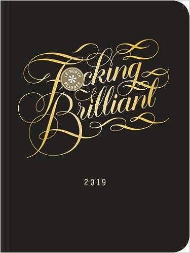 Fucking Brilliant 2019 12-Month Planner: Calligraphuck ...