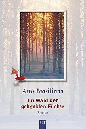 Im Wald der gehenkten Füchse: Roman Taschenbuch – 27. November 2001 Arto Paasilinna Bastei Lübbe (BLT) 3404920910 Belletristik