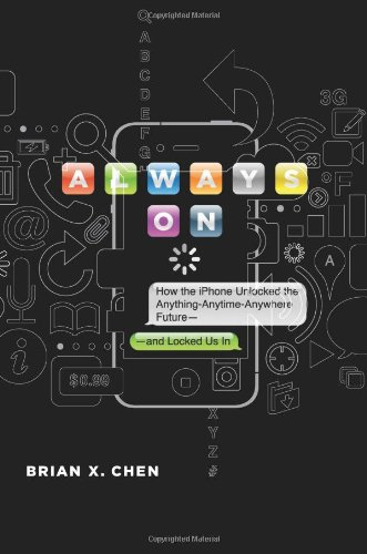 Always On: How the iPhone Unlocked the...