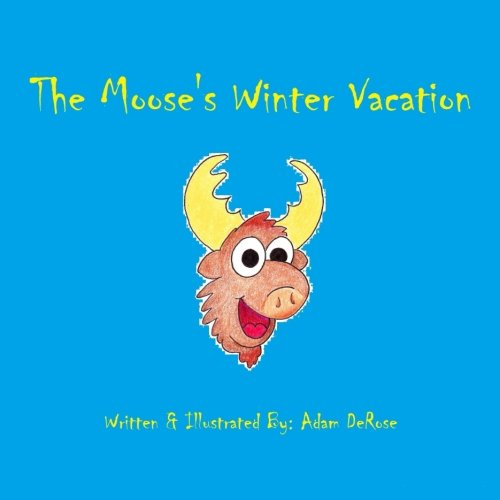 The Moose's Winter Vacation (Volume 2)