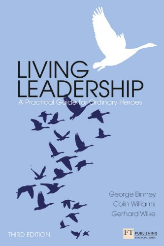 Living Leadership: A Practical Guide for Ordinary Heroes (3rd Edition) (Financial Times Series)