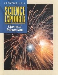 SCIENCE EXPLORER 2E CHEMICAL INTERACTIONS STUDENT EDITION 2002C