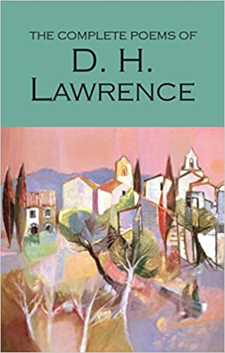 Ebook The Complete Poems By Dh Lawrence
