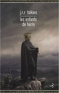 Narn i chîn Húrin : le conte des enfants de Húrin, Tolkien, John Ronald Reuel