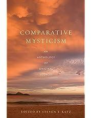 Comparative Mysticism: An Anthology of Original Sources
