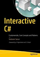 Interactive C#: Fundamentals, Core Concepts and Patterns Front Cover