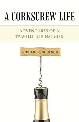 (A Corkscrew Life: Adventures of a Travelling Financier Paperback - June 2,)