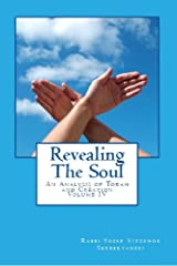 Revealing the Soul: An Analysis of Torah and Creation - Volume Four Kindle Edition