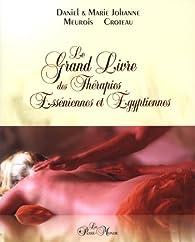 Le Grand Livre des Thérapies Esséniennes et Egyptiennes par Daniel Meurois-Givaudan