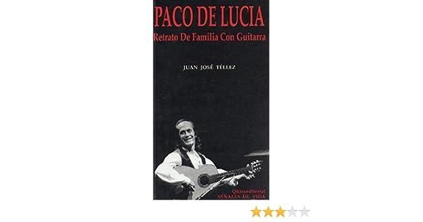 Paco de Lucia, retrato de familia con guitarra: Amazon.es: Tellez ...