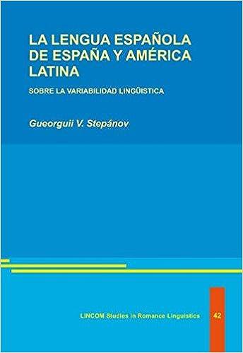 LA LENGUA ESPAÑOLA DE ESPAÑA Y AMÉRICA LATINA. SOBRE LA VARIABILIDAD LINGÜISTICA: Amazon.es: Stepanov, Gueorguii V.: Libros