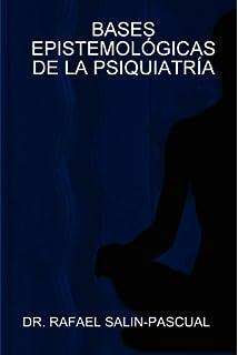 BASES EPISTEMOLÓGICAS DE LA PSIQUIATRÍA (Spanish Edition)