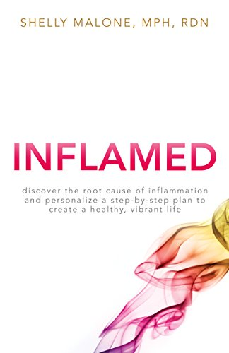 INFLAMED: Discover the root cause of inflammation and personalize a  step-by-step
