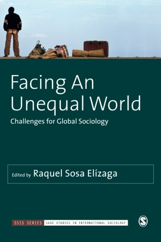 Facing An Unequal World: Challenges for Global Sociology (SAGE Studies in International Sociology)
