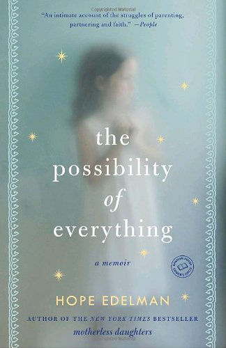 Possibility Everything Memoir Hope Edelman