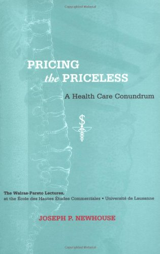Pricing the Priceless: A Health Care Conundrum (Walras-Pareto Lectures)