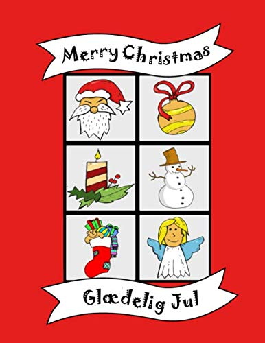 Merry Christmas: Glædelig Jul, English Danish bilingual coloring book, Baby toddler kids activity book age, Boys Girls, Preschool learning, ... stocking stuffer, language learn workbook (Foreign Christmas Merry Languages)