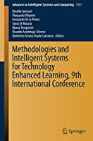 Methodologies and Intelligent Systems for Technology Enhanced Learning, 9th International Conference Front Cover