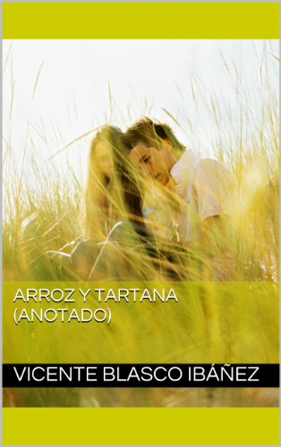 Arroz y Tartana (Anotado) (Spanish Edition) by [Ibáñez, Vicente Blasco