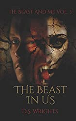 The Beast In Us (The Beast And Me) (Volume 3)