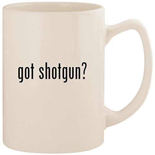 got shotgun? - White 14oz Ceramic Statesman Coffee Mug Cup